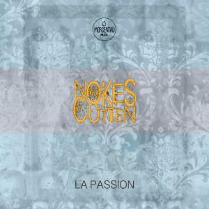 Nokes & Cutten - La Passion